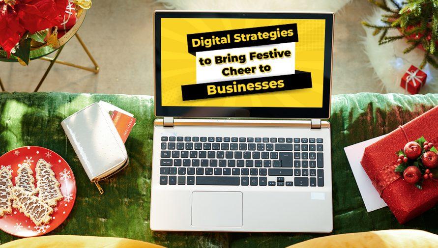 Top Digital Strategies to Bring Festive Cheer to Businesses