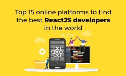 Top 15 Online Platforms To Find The Best ReactJS Developers In The World